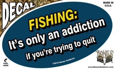 Bones D1313 Oval Decal, Fishing: It's Only an Addiction