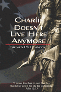 Charlie Doesn't Live Here Anymore: Greater love has no one than this: to lay down one's life for one's friends.